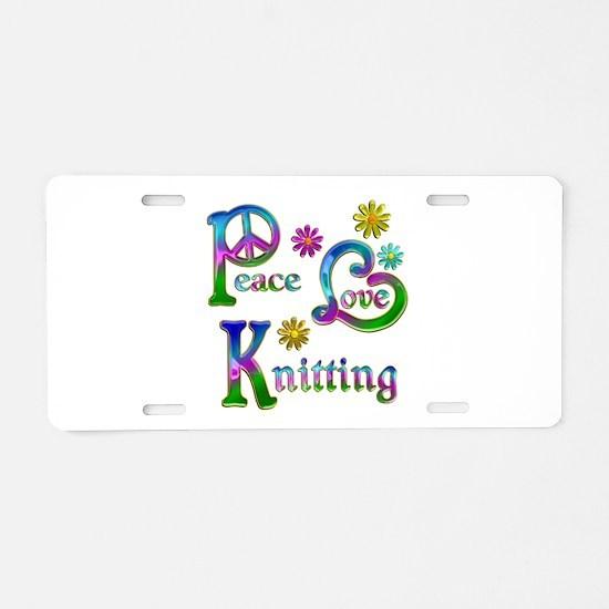 Peace Love Knitting Aluminum License Plate