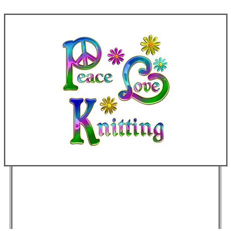 Peace Love Knitting Yard Sign