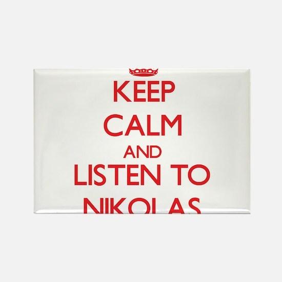 Keep Calm and Listen to Nikolas Magnets