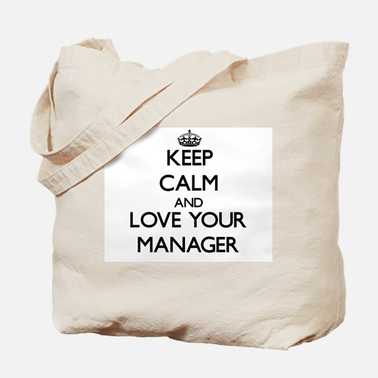 Keep Calm and Love your Manager Tote Bag