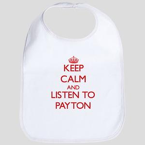 Keep Calm and Listen to Payton Bib