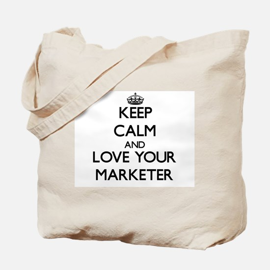 Keep Calm and Love your Marketer Tote Bag