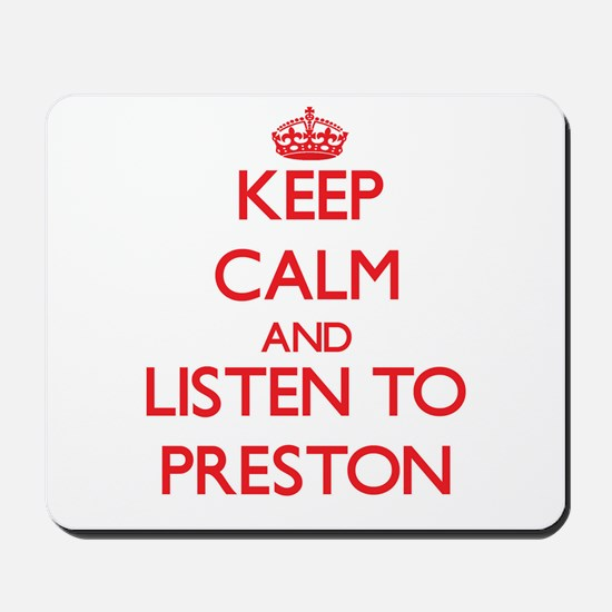 Keep Calm and Listen to Preston Mousepad