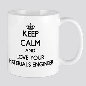 Keep Calm and Love your Materials Engineer Mugs