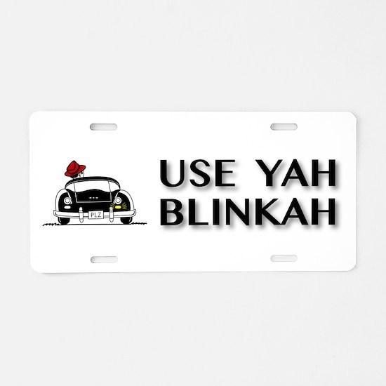 Use Yah Blinkah Aluminum License Plate