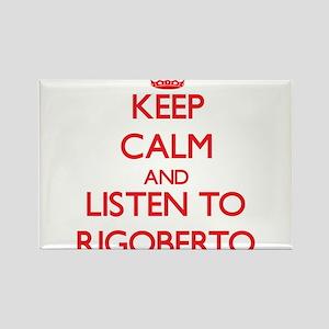 Keep Calm and Listen to Rigoberto Magnets