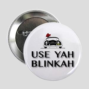 """Use Yah Blinkah 2.25"""" Button"""