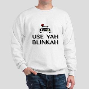 Use Yah Blinkah Sweatshirt