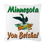 Minnesota You Betcha Woven Throw Pillow