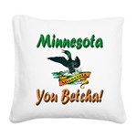 Minnesota You Betcha Square Canvas Pillow