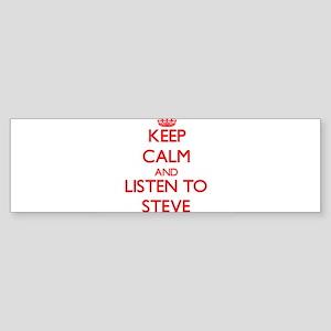 Keep Calm and Listen to Steve Bumper Sticker
