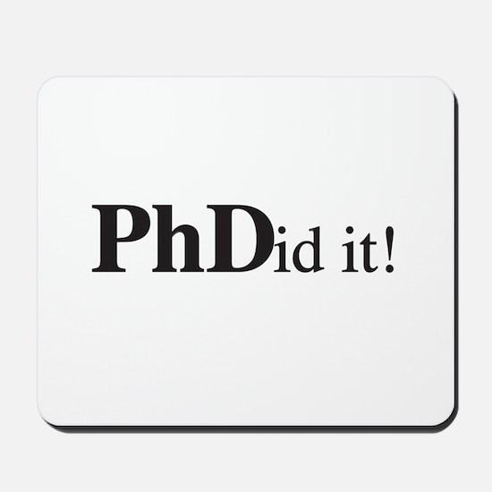 PhDid It! PhD Mousepad