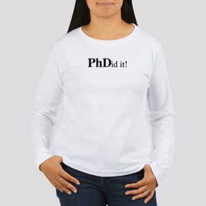 PhDid It! PhD Women's Long Sleeve T-Shirt