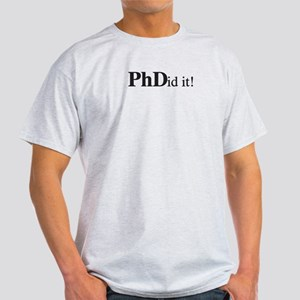 PhDid It! PhD Light T-Shirt