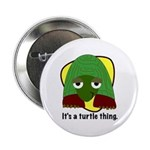 10 Pack - It's a Turtle Thing Buttons