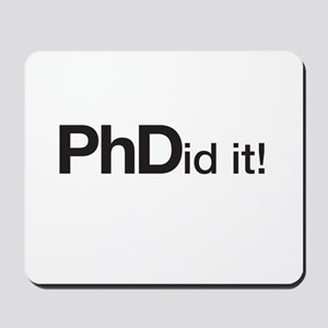 PhDid it! PhD did it! Mousepad