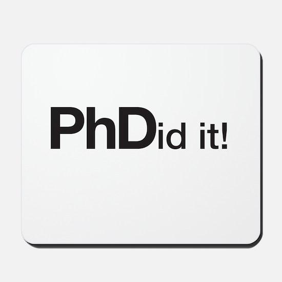 PhDid it! PhD did it! Mousepad