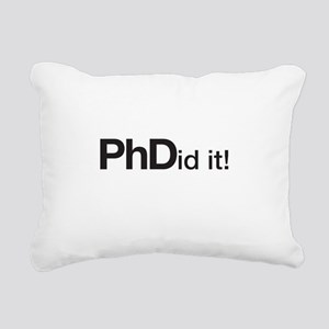 PhDid it! PhD did it! Rectangular Canvas Pillow