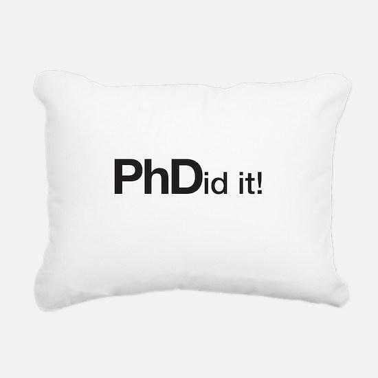 PhDid it! PhD did it! Rectangular Canvas Pillow