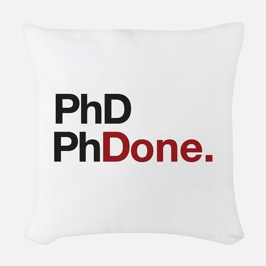 phD PhDone Woven Throw Pillow