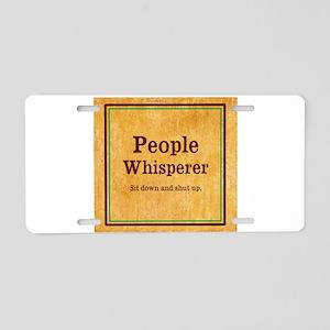 People Whisperer Aluminum License Plate