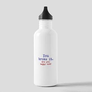 You broke it Water Bottle