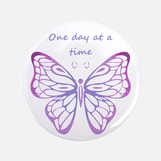 """One Day at a Time Quote Butterfly Art 3.5"""" Button"""