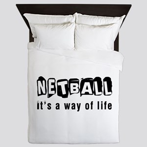 Netball it is a way of life Queen Duvet