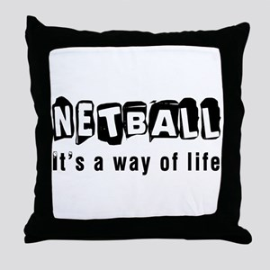 Netball it is a way of life Throw Pillow