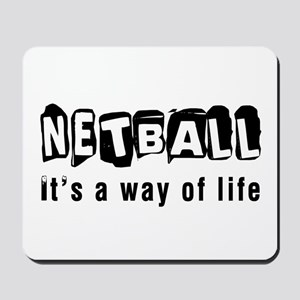 Netball it is a way of life Mousepad