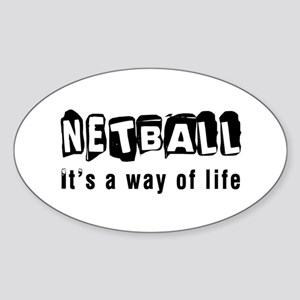 Netball it is a way of life Sticker (Oval)