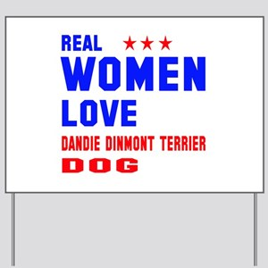 Real Women Love Dandie Dinmont Terrier D Yard Sign