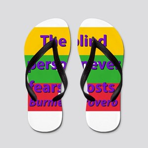 The Blind Person Never Fears Ghosts Flip Flops