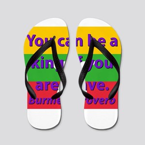 You Can Be A King Flip Flops