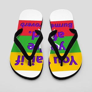 You Fail If Youre Afraid Flip Flops