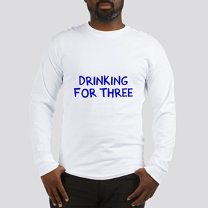Eating For Two Drinking For Th Long Sleeve T-Shirt