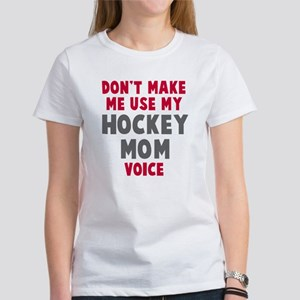Hockey Mom Voice Women's T-Shirt