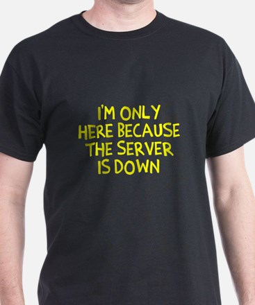 The Server Is Down T-Shirt