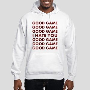 Good Game I Hate You Hooded Sweatshirt