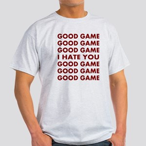 Good Game I Hate You Light T-Shirt
