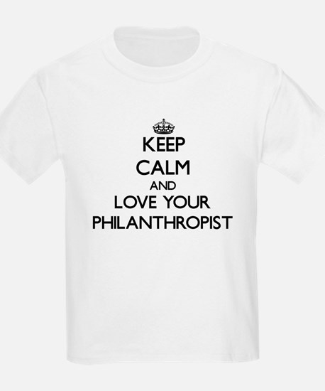 Keep Calm and Love your Philanthropist T-Shirt