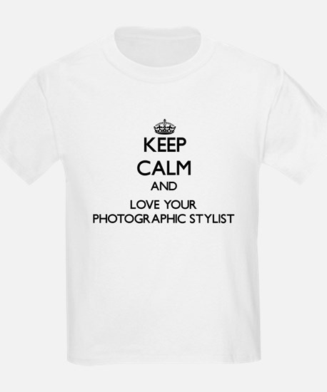 Keep Calm and Love your Photographic Stylist T-Shi