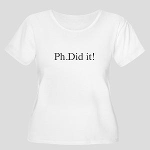 PH. Did it! PHD Plus Size T-Shirt