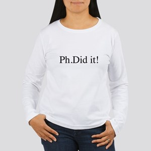 PH. Did it! PHD Long Sleeve T-Shirt