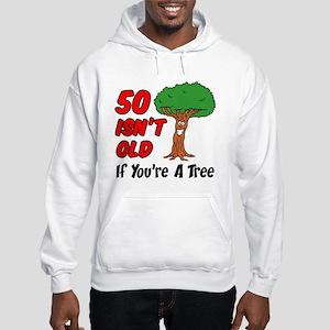 50 Isnt Old Tree Hoodie