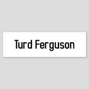 turd ferguson Bumper Sticker