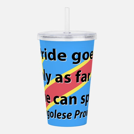 Pride Goes Only As Far Acrylic Double-wall Tumbler