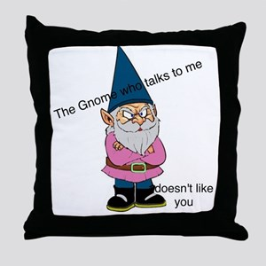 Gnome like you Throw Pillow