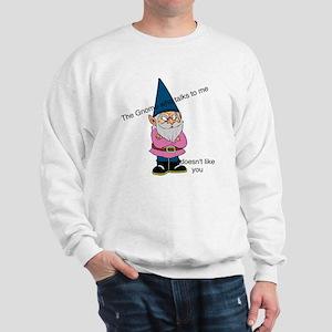 Gnome like you Sweatshirt