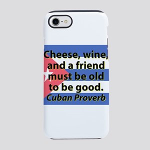 Cheese, Wine, And A Friend iPhone 7 Tough Case